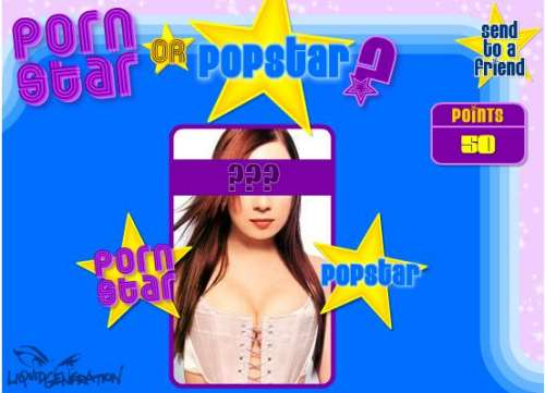 Pop star or porn star? Guess right and you get fifty points.